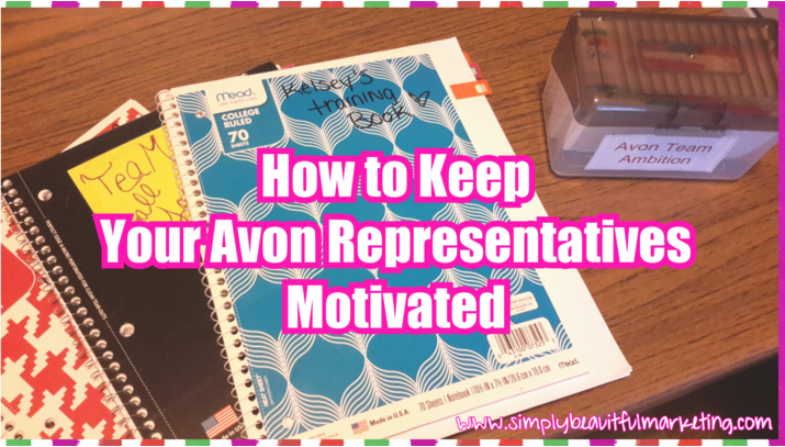 How to keep your Avon Representatives Motivated